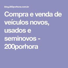 Compra e venda de veículos novos, usados e seminovos - 200porhora