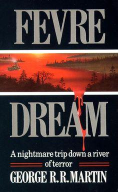 Danny Flynn. Fevre Dream - George R R Martin