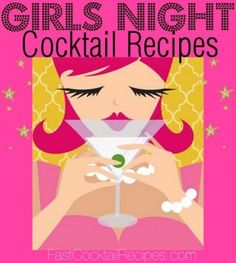 10 Fun & Girly #Cocktail #Recipes for girls night!