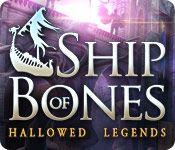 Hallowed Legends: Ship of Bones Standard Edition > Download PC Game. Mac Version: http://www.wholovegames.com/hidden-object-mac/hallowed-legends-ship-of-bones-2.html