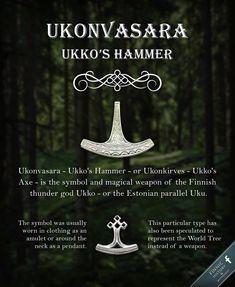 Ukonvasara - Ukko's Hammer - or Ukonkirves - Ukko's Axe - is the symbol and magical weapon of the Finnic thunder god. In Finnish mythology the thunder god is referred to with names Ukko, Äijä or Äijö and sometimes Ilmarinen. The Estonian parallel is Uku, Vanaisa - Grandfather - or Taevataat - Sky Father.