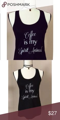 Coffee Is My Spirit Animal Graphic Racerback Tank Coffee is my Spirit Animal Graphic Tank Top Racerback in Black. Only available in Small. Sizes medium and large are sold out. 60% Cotton 40% Polyester Machine wash, tumble dry low.   All items come from a Smoke-Free home     Ships within 24-48hrs     10% Off all Bundles     All REASONABLE Offers Considered     NO TRADES.     Please feel free to ask any questions Tops Tank Tops