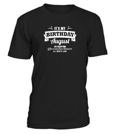 """It's my Birthday """"August"""" I accept anyt"""