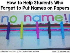 Are you frustrated by students forgetting to put their names on their papers? This classroom management tip will help solve the problem of no name papers.