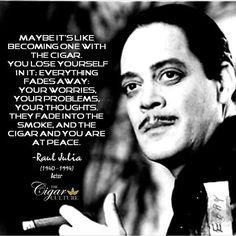 RIP Raul Julia | Cigar Connoisseur | #cigar #cigars