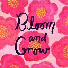 bloom & grow