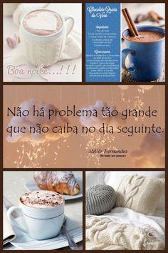 Boa noite!!! / frio / chocolate quente / cama aconchegante....hummmm!!!!