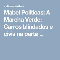 Mabel Politicas: A Marcha Verde: Carros blindados e civis na parte ...