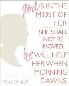 Psalm 46:5 Mom ;)