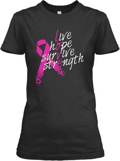 "October is Breast Cancer Awareness Month, and the Let's Beat Cancer Fanpage is raising money for this cause!    Help us support an amazing cause by ordering your ""Live, Hope, Survive, Strength"" tee! A portion of EVERY SALE goes to the ACS!    ALL of these shirts are US based (R.I.) and are high quality!"