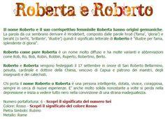scopri il significato del tuo nome ! vai al sito http://www.ilgiardinodegliilluminati.it/significato_origine_dei_nomi/roberta_roberto.html