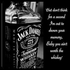 """""""But don't think for a second I'm out to drown your memory , baby u ain't worth the whiskey """" cole swindell lyrics Country Music Quotes, Country Music Lyrics, Country Songs, Some Quotes, Quotes To Live By, Whiskey Lullaby, Cole Swindell, Beautiful Words, Beautiful Lyrics"""