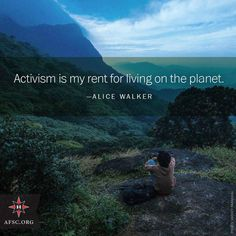 Activism is my rent for living on the planet - Alice Walker Sierra Club, Alice Walker, Political Quotes, Environmentalist, Timeline Photos, Embedded Image Permalink, Social Justice, Mother Earth, Booklet