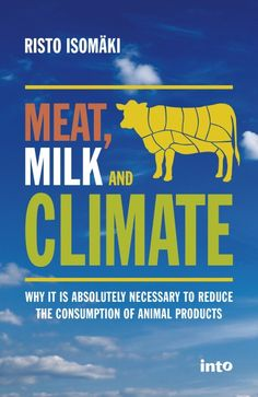 This book is about things we don't take into account in the current climate statistics, either at all or only partially. Meat and milk production not only produce direct greenhouse gas emissions, whose importance to global warming we are underestimating, it also worsen the natural greenhouse gas emissions, those we don't take in any of the climate statistics at all. Meat, milk and climate -book is crying out for more research into the effects of animal agriculture to climate change.