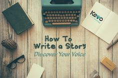 How To Write a Story: Discover Your Voice