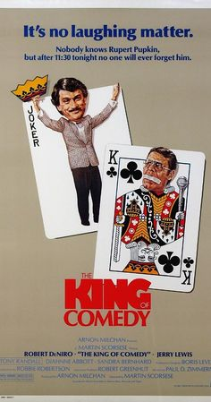 Directed by Martin Scorsese. With Robert De Niro, Jerry Lewis, Diahnne Abbott, Sandra Bernhard. Aspiring comic Rupert Pupkin attempts to achieve success in show business by stalking his idol, a late night talk-show host who craves his own privacy.