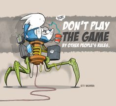 Quote: don't play the game by other people's rules Random Doodles, Other People, Bunny, Quote, Play, Games, Reading, Fictional Characters, Quotation