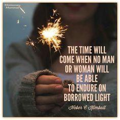 Cannot endure on borrowed light.