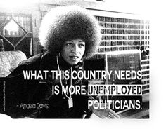 Angela Davis  And I can think of many I'd like to see at the top of the list.  Vote BLUE!