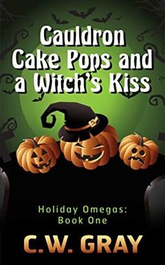 EBook Cauldron Cake Pops and a Witch's Kiss (Holiday Omegas Book Author C. Love Book, Book 1, Got Books, Books To Read, Lets Make A Baby, Cauldron Cake, What To Read, Book Photography, New Tricks