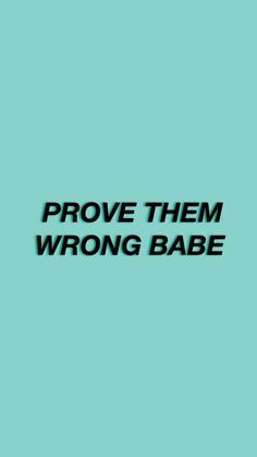 Prove them wrong babe quote. – Well Said Quotes & Sayings – wallpaper – Motivation Quotes Español, Life Quotes Love, Cute Quotes, Quotes To Live By, Happy Mood Quotes, Phone Quotes, Pretty Quotes, Boss Quotes, Happy Vibes