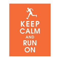 I need to order this for my sister-in-law! Pinning for her next birthday :) Keep Calm and RUN ON, 11x14 Poster (Featured Fiery Opal male runner) Buy 3 and get 1 Free. $15.95, via Etsy.
