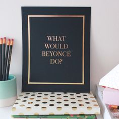 """KATE SPADE INSPIRED OFFICE: cute """"What Would Beyoncé Do"""" art #poster for the #workspace"""