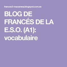 BLOG DE FRANCÉS DE LA E.S.O. (A1): vocabulaire