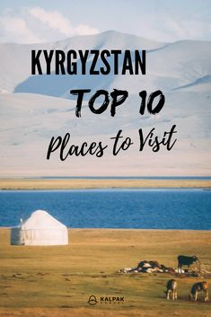 #Kyrgyzstan top 10 places to visit & #travel