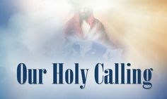 Our Holy Calling - Benny Hinn Ministries