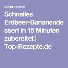 Schnelles Erdbeer-Bananendessert in 15 Minuten zubereitet   Top-Rezepte.de
