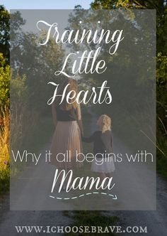 Training little hearts has much more to do with our actions than our words. It's a big job, mama. And they are watching. Let's be intentional and seek to do this well.