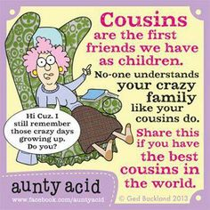 We aren't all blood related cousins but we sure act like it:)