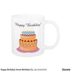 Happy Birthday! Sweet Birthday Cake.