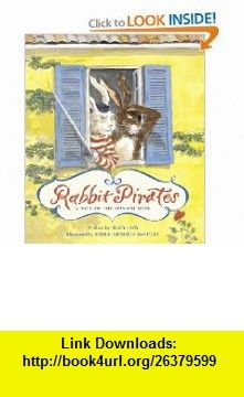 Rabbit Pirates A Tale of the Spinach Main (9780152018320) Judy Cox, Emily Arnold McCully , ISBN-10: 0152018328  , ISBN-13: 978-0152018320 ,  , tutorials , pdf , ebook , torrent , downloads , rapidshare , filesonic , hotfile , megaupload , fileserve