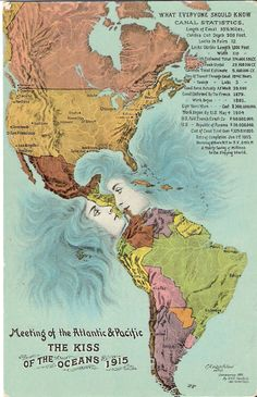 """The Kiss of the Oceans, 1915 """"Souvenir postcard from the 1915 Panama Pacific International Exposition, San Francisco, CA"""" Panama Red, Panama Canal, Panama City Panama, Vintage Maps, Vintage Travel, Antique Maps, Vintage Prints, Costa Rica, Places To Travel"""