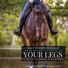 Using Your Legs to Create a Channel when Riding - Daily Strides Podcast Equestrian Boots, Equestrian Outfits, Equestrian Style, Equestrian Fashion, Horse Fashion, Dressage, Types Of Horses, English Riding, Horse Training