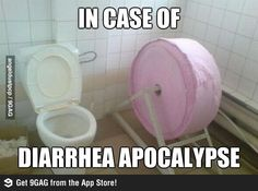 In case of diarrhea apocalypse -more likely than a zombie one for sure-LOL