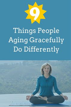 Things People Aging Gracefully Do Differently: With a focus on health you can look your best at whatever age you are.