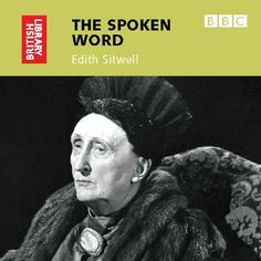 The Spoken Word: Edith Sitwell by Edith Sitwell http://www.amazon.co.uk/dp/0712305483/ref=cm_sw_r_pi_dp_bvl4wb0R6STCE
