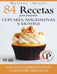 84 recetas para preparar cupcakes, magdalenas y muffins mariano orzol