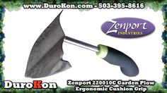 http://www.durokon.com/garden-tools-rakes-weeders-trowels-shovels-planters/zenport-220010c-garden-plow-ergonomic-soft-cushion-grip    Zenport 220010C Garden Plow, Ergonomic Soft Cushion Grip. Cushioned grip on this well balanced tool makes it appeal to both commercial and home-garden users alike.