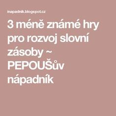 Motivujeme žáky ve slohu - doplněno ~ PEPOUŠův nápadník Learning Games, Worksheets, Education, School, Logo, Teaching Ideas, Literatura, Logos, Educational Games