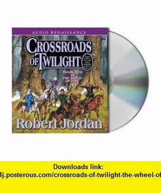 Crossroads of Twilight (The Wheel of Time, Book 10) [Audiobook, CD, Unabridged] Publisher Audio Renaissance; Unabridged edition Robert Jordan ,   ,  , ASIN: B004V6BGSO , tutorials , pdf , ebook , torrent , downloads , rapidshare , filesonic , hotfile , megaupload , fileserve