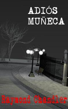 novela negra, portada libros, book cover, book, libros, Raymond Chandler, Adios muñeca, Farewell, My Lovely