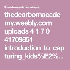 thedearbornacademy.weebly.com uploads 4 1 7 0 41709851 introduction_to_capturing_kids%E2%80%99_hearts__2_.pptx