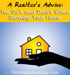 A Realtor's Advice: The Do's and Don't When Showing Your Home