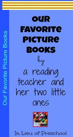 a reading teacher and her own two children's list of their MOST FAVORITE picture books :)
