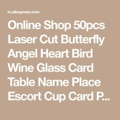 Online Shop 50pcs Laser Cut Butterfly Angel Heart Bird Wine Glass Card Table Name Place Escort Cup Card Party Wedding Birthday Decorations | Aliexpress Mobile