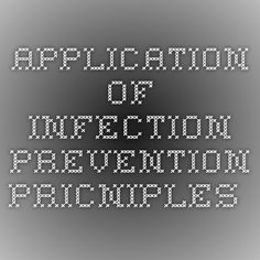 APplication of infection prevention pricniples